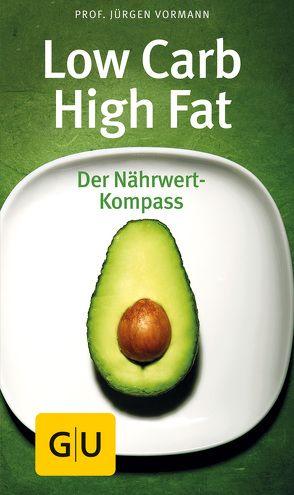 Low Carb High Fat von Vormann,  Jürgen