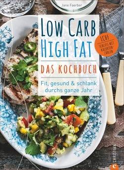 Low Carb High Fat – Das Kochbuch von Bahlk,  Vera, Faerber,  Jane