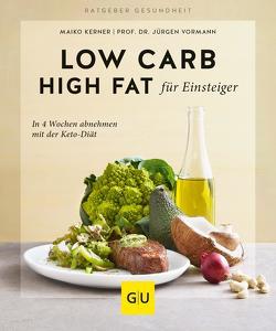 Low Carb High Fat für Einsteiger von Kerner,  Maiko, Vormann,  Jürgen