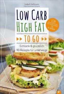 Low Carb High Fat to go von Grossmann.Schuerle, Heßmann,  Isabell
