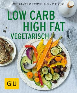 Low Carb High Fat vegetarisch von Stenger,  Malika, Vormann,  Jürgen