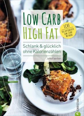 Low Carb High Fat von Bahlk,  Vera, Faerber,  Jane