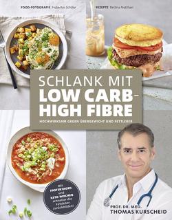 Schlank mit Low Carb – High Fibre von Prof. Dr. Kurscheid,  Thomas, Schüler,  Hubertus