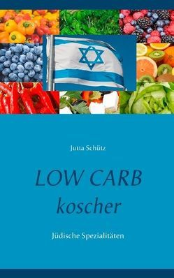 Low Carb koscher von Schütz,  Jutta