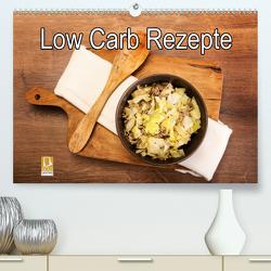 Low Carb – Leichte Rezepte für jeden Tag (Premium, hochwertiger DIN A2 Wandkalender 2021, Kunstdruck in Hochglanz) von Steiner,  Carmen