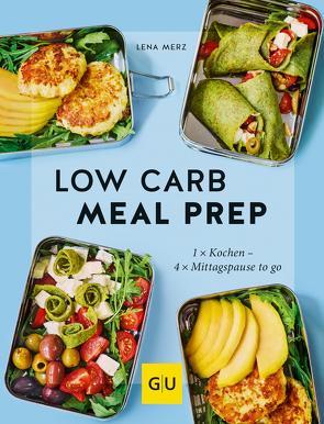 Low Carb Meal Prep von Merz,  Lena