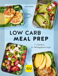 Low Carb Meal Prep von Merz,  Lena