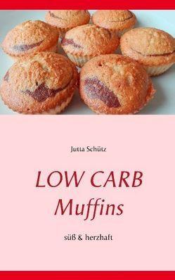 Low Carb Muffins von Schütz,  Jutta