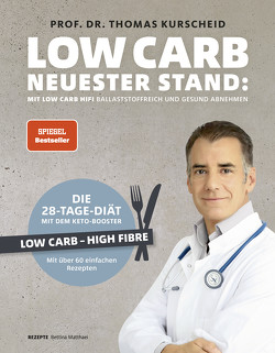 Low Carb – neuester Stand von Kurscheid,  Prof. Dr. Thomas, Matthaei,  Bettina