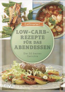 Low-Carb-Rezepte für das Abendessen von EatSmarter, Koelle,  Katrin, Loderhose,  Willy