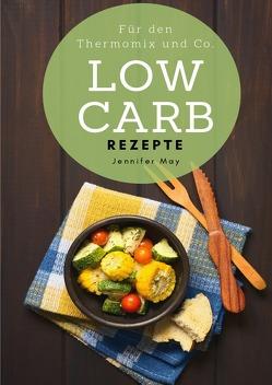 Low Carb Rezepte für den Thermomix und Co. von May,  Jennifer