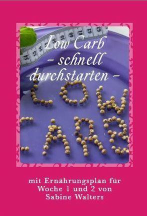 Low Carb – schnell durchstarten – von Walters,  Sabine
