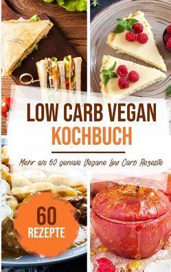 Low Carb Vegan Kochbuch von Stein,  Sabrina