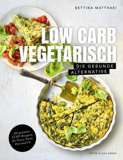 Low Carb Vegetarisch von Arras,  Klaus, Matthaei,  Bettina