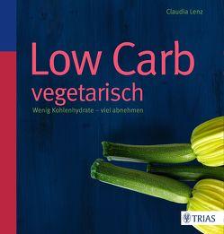 Low Carb vegetarisch von Lenz,  Claudia