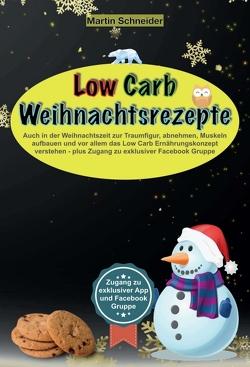 Low Carb Weihnachtsrezepte von Schneider,  Martin
