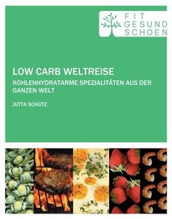 Low Carb Weltreise von FIT GESUND SCHÖN,  FIT, Schütz,  Jutta