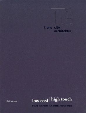low cost | high touch von Aulinger,  Christian, Gilbert,  Mark, trans_city Architektur