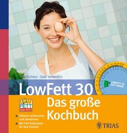 LowFett 30 – Das große Kochbuch von Food-Xperts GmbH & Co .KG, , Schierz,  Gabi, Vallenthin,  Gabi