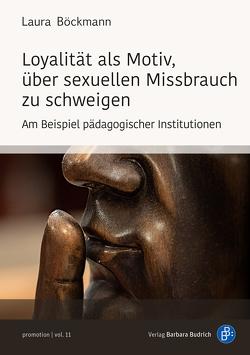 Loyalität als Motiv, über sexuellen Missbrauch zu schweigen von Böckmann,  Laura