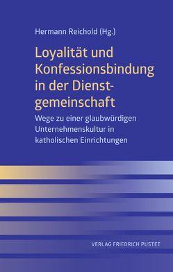 Loyalität und Konfessionsbindung in der Dienstgemeinschaft von Reichold,  Hermann
