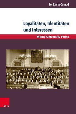 Loyalitäten, Identitäten und Interessen von Conrad,  Benjamin