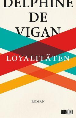 Loyalitäten von de Vigan,  Delphine, Heinemann,  Doris
