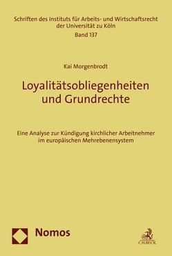 Loyalitätsobliegenheiten und Grundrechte von Morgenbrodt,  Kai