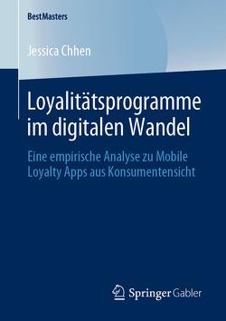 Loyalitätsprogramme im digitalen Wandel von Chhen,  Jessica