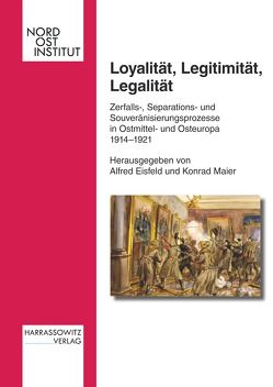 Loyalität, Legitimität, Legalität von Eisfeld,  Alfred, Maier,  Konrad