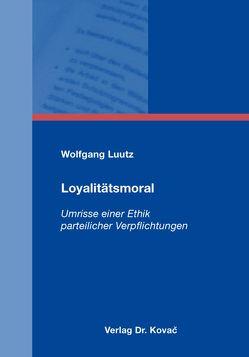 Loyalitätsmoral von Luutz,  Wolfgang