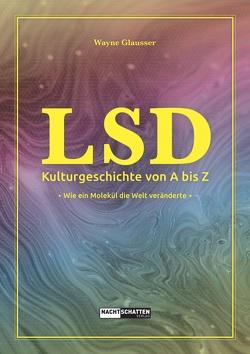 LSD – Kulturgeschichte von A bis Z von Glausser,  Wayne