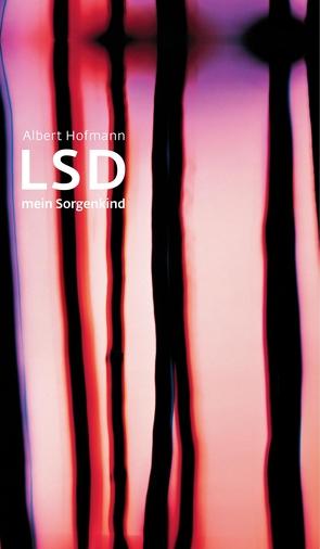 LSD – Mein Sorgenkind von Hofmann,  Albert