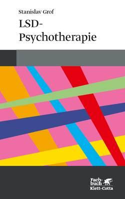 LSD-Psychotherapie von Grof,  Stanley, Krege,  Wolfgang