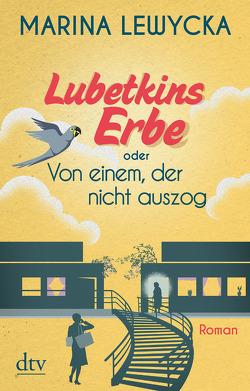 Lubetkins Erbe oder Von einem, der nicht auszog von Lewycka,  Marina, Zeitz,  Sophie