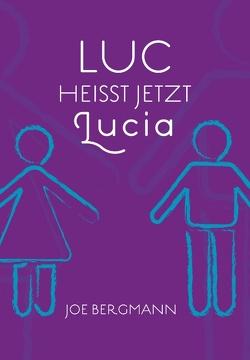 Luc heißt jetzt Lucia von Bergmann,  Joé