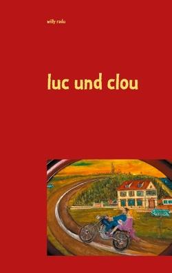 luc und clou von Radu,  Willy