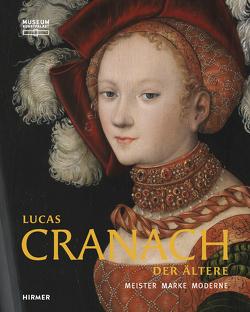 Lucas Cranach der Ältere von Görres,  Daniel, Heydenreich,  Gunnar, Wismer,  Beat