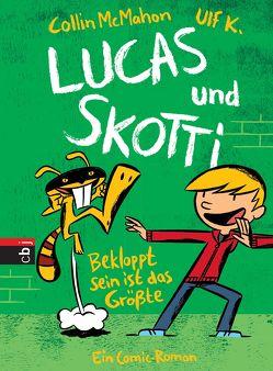 Lucas & Skotti – Bekloppt sein ist das Größte von K,  Ulf, McMahon,  Collin