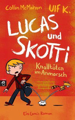 Lucas & Skotti – Knalltüten im Anmarsch von K,  Ulf, McMahon,  Collin