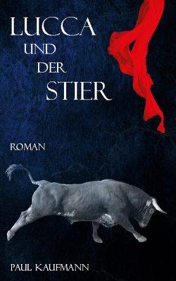 Lucca und der Stier von Kaufmann,  Paul