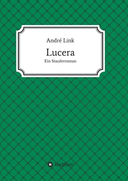 Lucera von Link,  André
