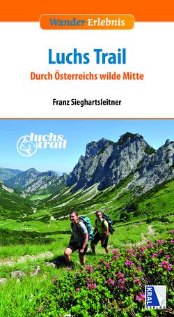 Luchstrail – Nationalpark Kalkalpen von Sieghartsleitner,  Franz, Sieghartsleitner,  Lorenz
