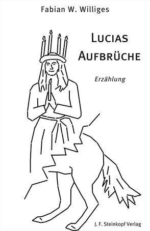 Lucias Aufbrüche von Williges,  Fabian W.