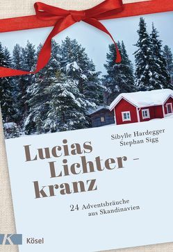 Lucias Lichterkranz von Hardegger,  Sibylle, Sigg,  Stephan
