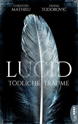 Lucid – Tödliche Träume von Mathieu,  Christoph, Todorovic,  Dennis