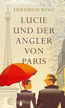 Lucie und der Angler von Paris von Feuchtwanger,  Lion, Wolf,  Friedrich