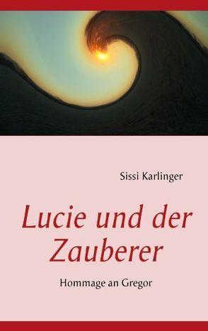 Lucie und der Zauberer von Karlinger,  Sissi