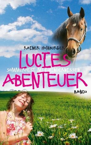 Lucies Abenteuer von Homburger,  Rainer