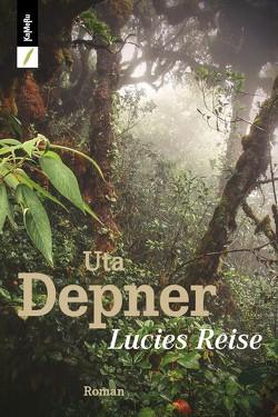 Lucies Reise von Depner,  Uta